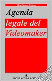 Agenda legale del videomaker libro di Arciero Gianfranco