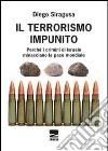 Il terrorismo impunito. Perché i crimini di Israele minacciano la pace mondiale libro