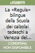La «Regula» bilingue della Scuola dei calzolai tedeschi a Venezia del 1383 libro