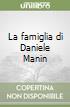 La famiglia di Daniele Manin libro