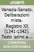 Venezia-Senato. Deliberazioni miste. Registro XX (1341-1342). Testo latino a fronte libro