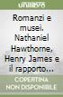 Romanzi e musei. Nathaniel Hawthorne, Henry James e il rapporto con l'arte libro