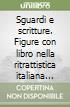Sguardi e scritture. Figure con libro nella ritrattistica italiana della prima metà del Cinquecento libro