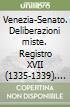 Venezia-Senato. Deliberazioni miste. Registro XVII (1335-1339). Testo latino a fronte libro
