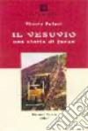 Il Vesuvio. Una storia di fuoco libro