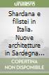 Shardana e filistei in Italia. Nuove architetture in Sardegna alla fine dell'Età del Bronzo finale (XII-XI secolo a.C.) libro