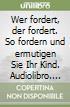 Wer fordert, der fordert. So fordern und ermutigen Sie Ihr Kind. Audiolibro. Con 3 audiocassette libro