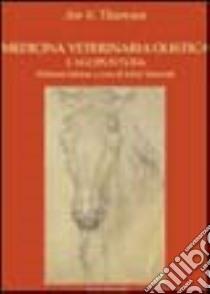 Medicina veterinaria olistica. Vol. 1: Agopuntura libro di Thoresen Are S.