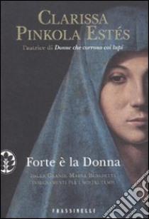 Forte è la donna libro di Pinkola Estés Clarissa