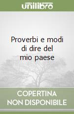 Proverbi e modi di dire del mio paese libro di Bolettieri Domenico