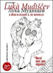 Lukà Mudiscev libro di Anonimo