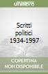 Scritti politici 1934-1997 libro