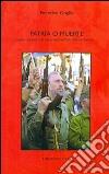 Patria e muerte. Castro, Guevara e le origini nazionaliste della rivoluzione libro