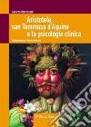 Aristotele, san Tommaso d'Aquino e la psicologia clinica libro
