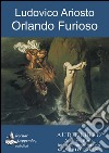 Orlando Furioso. Audiolibro. CD Audio formato MP3 libro