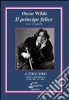 Il principe felice ed altre novelle. Audiolibro. CD Audio libro