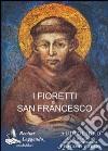 I fioretti di san Francesco. Audiolibro. CD Audio formato MP3 libro