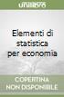 Elementi di statistica per economia libro