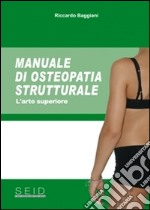 Manuale di osteopatia strutturale. L'arto superiore libro
