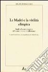 Le madri e la virilità olimpica. Studi sulla storia segreta dell'antico mondo mediterraneo libro