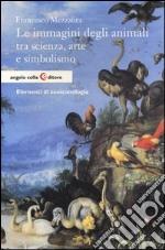 Le immagini degli animali tra scienza, arte e simbolismo. Elementi di zooiconologia