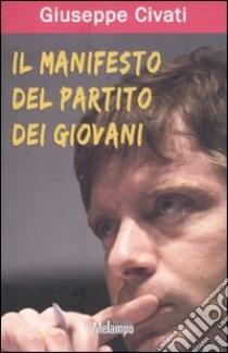 Il manifesto del Partito dei Giovani libro di Civati Giuseppe