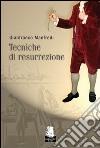 Tecniche di resurrezione libro