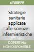Strategie sanitarie applicate alle scienze infermieristiche libro