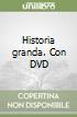 Historia granda. Con DVD libro