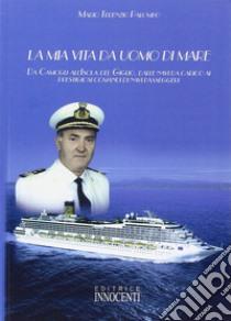 La mia vita da uomo di mare libro di Palombo M. Terenzio