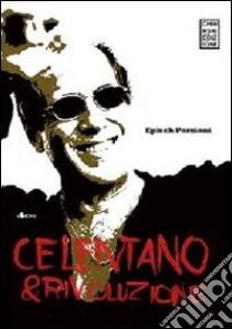 Celentano & rivoluzione libro di Porzioni E. (cur.)