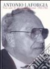 Antonio La Forgia. Venti anni di attività parlamentare 1963-1983 libro