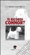 Ti ricordi Connor? libro