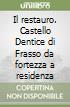 Il restauro. Castello Dentice di Frasso da fortezza a residenza libro