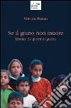 Se il grano non muore. Libano: 34 giorni di guerra libro