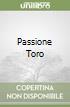 Passione Toro libro