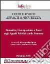 Codice Unico appalti & sicurezza. Normativa, giurisprudenza e prassi sugli appalti pubblici e sulla sicurezza. Con CD Audio libro