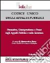 Codice unico degli appalti pubblici. Normativa, giurisprudenza e prassi sugli appalti pubblici libro