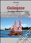 Galeazze. Un sogno veneziano libro