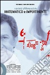 Variet� differenziale. Matematico e impertinente. Con DVD