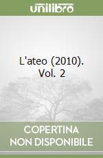 L'ateo (2010). Vol. 2 libro di Conti B. (cur.); Turchetto M. (cur.)