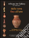 Dalla terra fino all'arte. Arte figurativa e cultura materiale dell'Africa occidentale. Ediz. italiana e inglese
