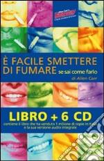 È facile smettere di fumare se sai come farlo. Audiolibro. CD Audio. Con libro
