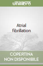 Atrial fibrillation libro di Pappone Carlo; Santinelli Vincenzo