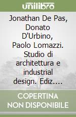 Jonathan De Pas, Donato D'Urbino, Paolo Lomazzi. Studio di architettura e industrial design. Ediz. multilingue libro di Limonta S. (cur.)