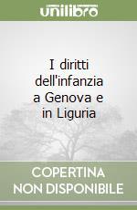 I diritti dell'infanzia a Genova e in Liguria libro di Bottaro Palumbo M. G. (cur.); Guerrera G. (cur.)