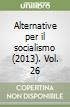 Alternative per il socialismo (2013). Vol. 26