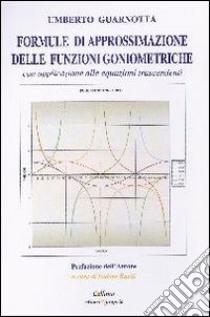 Formule di approssimazione delle funzioni goniometriche con applicazione alle equazioni trascendenti libro di Guarnotta Umberto; Raciti I. (cur.)