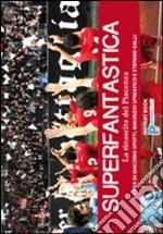 Superfantastica. La rinascita del Piacenza. Ediz. illustrata libro