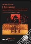 I precursori. Volontariato democratico italiano nella guerra contro l'Austria: repubblicani, radicali, socialisti riformisti anarchici e massoni libro